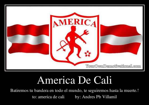 Yourowndemotivational America De Cali 23247